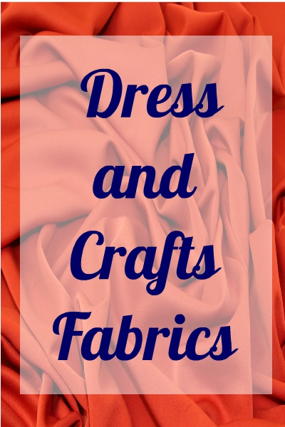 Dress and Crafts Fabrics