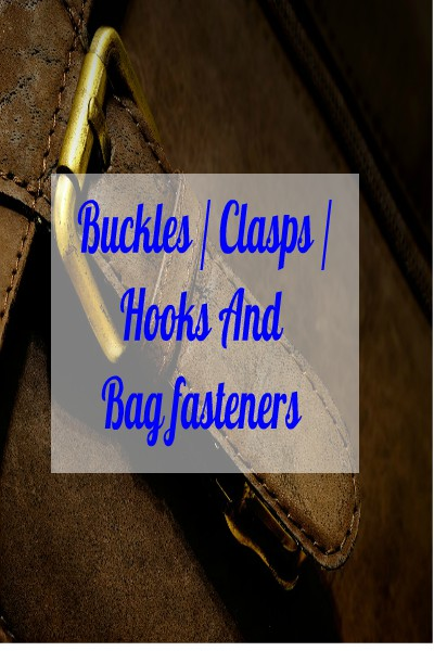Buckle / Clasps / Hooks & Bag Fasteners