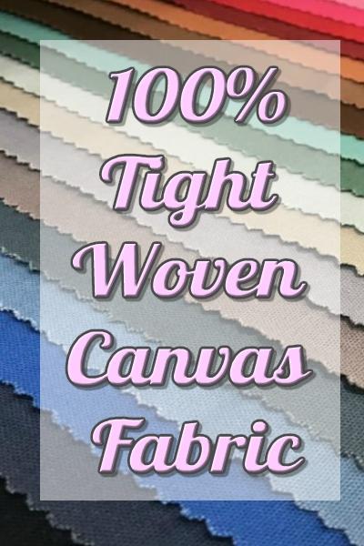 CANVAS - 100% Tight Woven Cotton